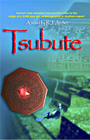 TSUBUTE, book 2 of the Seeds Of Civilization mystery adventure novels